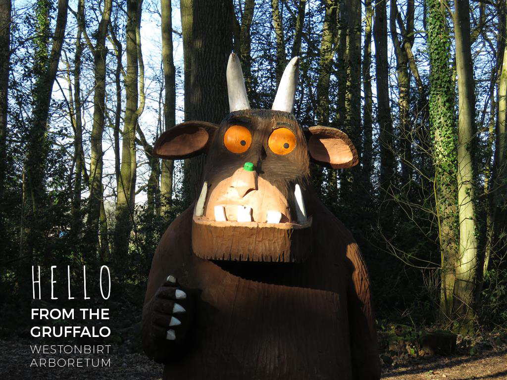 Hello from The Gruffalo, Westonbirt Arboretum