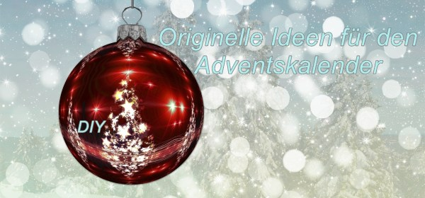 Originelle Ideen für den DIY Adventskalender