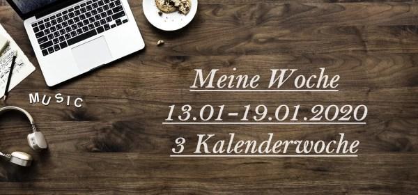 Meine Woche 13.01-19.01.2020 3 Kalenderwoche