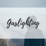gaslighting a form of manipulation miss mental