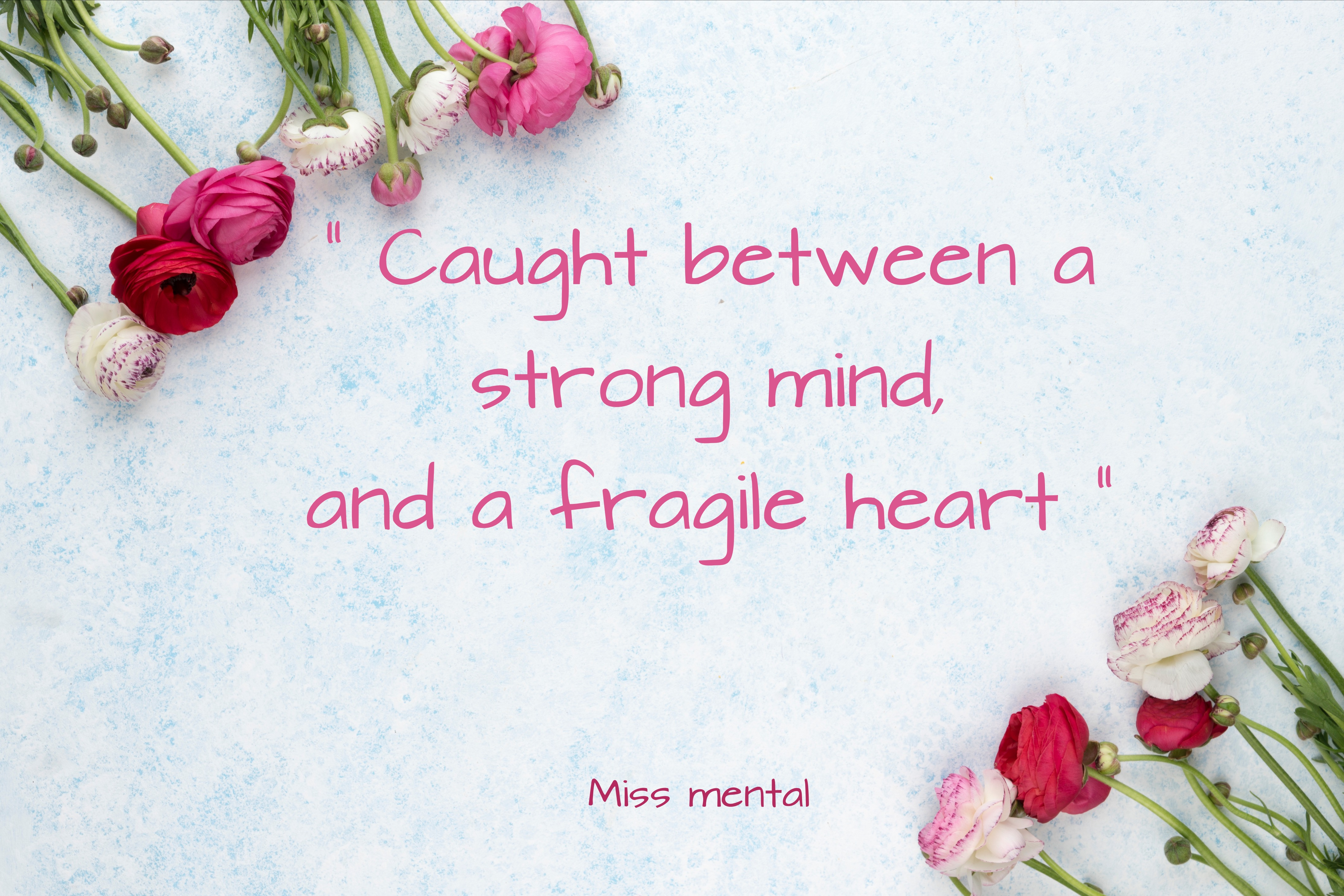 Inspirational quote miss mental