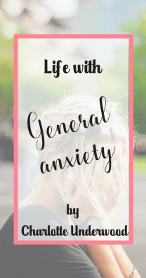 I cannot stop worrying, Life with general anxiety by charlotte underwood. What if you worry too much. Mental health, mental illness #mentalhealth #gad #anxiety