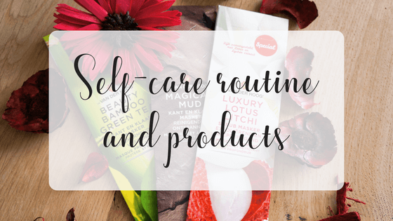 Self-care routine and products