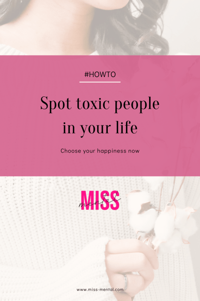 How to spot toxic people in your life. choose your happiness now by miss mental, mental health and personal development blogger. Learn to set boundaries and say no. toxic people steal your joy and you have to choose yourself. Learn to see the signs that someone is using you or lying to you. Narccisists, sociopaths etc. Your happiness matters. Work on a better you now
