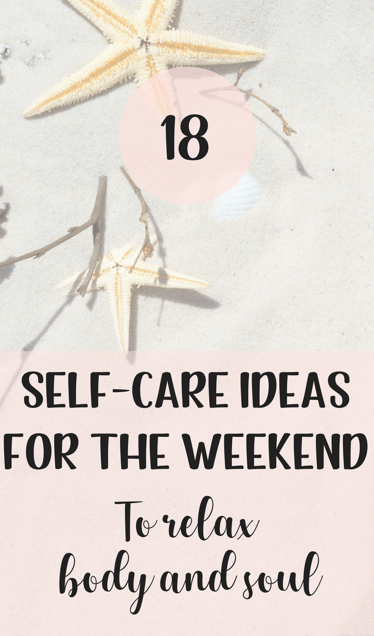 18 self-care ideas for the weekend to relax body and mind | Take care of your mental health and general health with these tips | Journal, walk, yoga, fitness, color, be creative and more. Practical easy and cheap (FREE) ways to relax and have a wonderful weekend so you are ready to start your week on Monday! #mentalhealth #selfcare #journal #netflix #relax