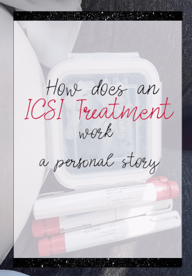 How does an ICSI treatment work a personal story about infertility and finding a way of having a baby. I share my first fertility treatment with you to prepare you and answers questions you might have. IVF | IUI | starting a family.