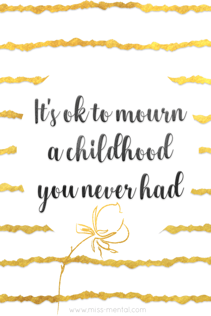 It's ok to mourn a childhood you never had | You need to mourn in order to heal and that's perfectly okay. Our parents are supposed to keep us safe and teach us healthy coping methods and how to deal with our feelings. They are supposed to love us and let us make mistakes, they should motivate us to set boundaries and encourage us to explore the world, and if you never got to experience all this it hurts, it causes issues in adult life. Learn acceptance and improve your mental health and wellness #mentalhealth #wellness #childhood #family #mourning #healing #therapy