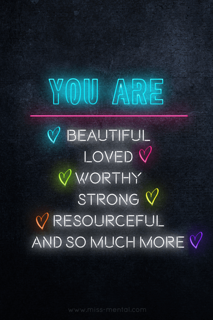 you are beautiful loved worthy strong resourceful and so much more | Positivity and quotes for your mental health and wellness | personal development and self love neon text graphic design image #beautiful #strength #mentalhealth #self-esteem