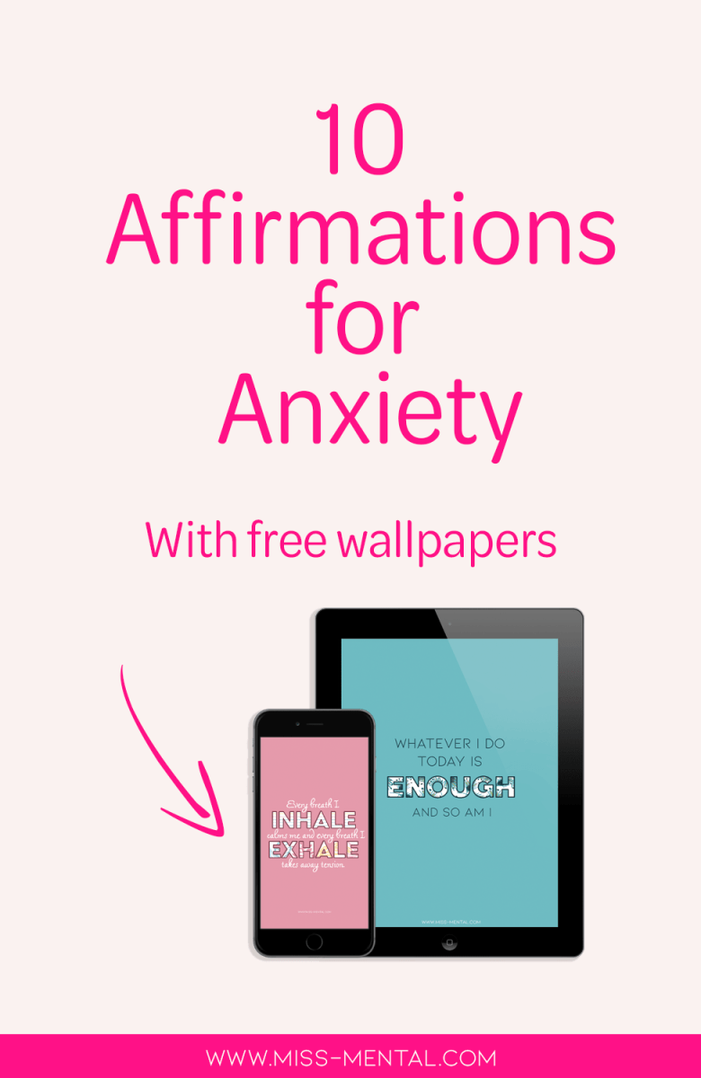 10 affirmations for anxiety with free phone wallpapers | Focus on your mental health and improve your mind with affirmations. These sentences can help you focus your mind and be stronger. Practise daily for the best results in improving your mindset and live a happier life. #mentalhealth #positivity #affirmation #anxiety #stress #selfhelp