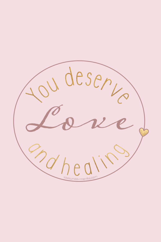 You deserve love and healing. Knowing that is a first step to healing from mental illness and trauma. Boost your selfesteem with affirmations and let go of negative thoughts. #pink #mentalhealth #quote #positivity #love