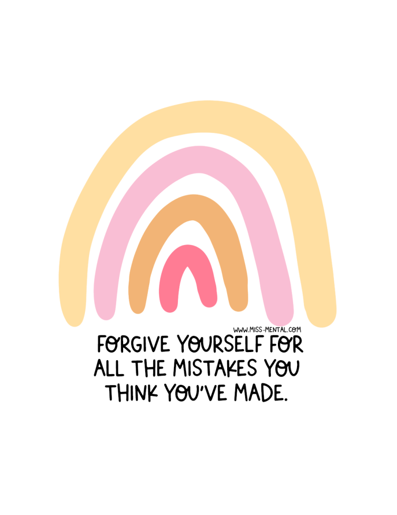 Forgive yourself for all the mistakes you think you've made positive quote illustration made by miss mental | Mental health awareness and personal development | pastel rainbow quote