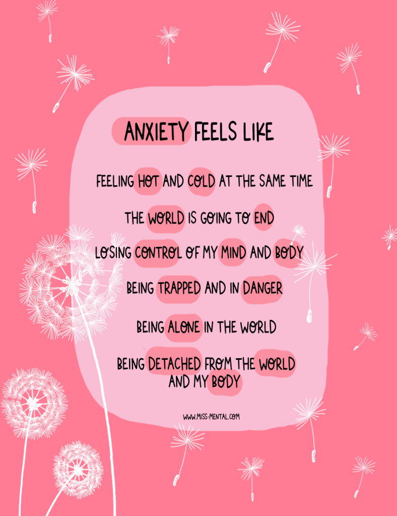 Anxiety can feel like a lot of things, this positive quote illustration shows some of the signs that you are experiencing anxiety. Panic attack symptoms like palpitations, sweating, and more. Made by miss mental, mental health advocate and personal development blogger.
