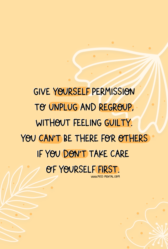Mental health art illustration positivity. Give yourself permission to unplug and regroup without feeling guilty, you can't be there for other's if you don't take care of yourself first. Positive quote for women to inspire and motivate. Screensaver wallpaper free