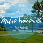 Things to do in Vancouver This Weekend June