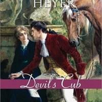 "Georgette Heyer's DEVIL'S CUB Foiled By A Heroine ""Mistress of Herself"""