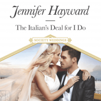 """Jennifer Hayward's THE ITALIAN'S DEAL FOR I DO, Or """"How to Slay Your Dragons"""""""