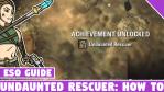 Undaunted Rescuer Achievement Guide