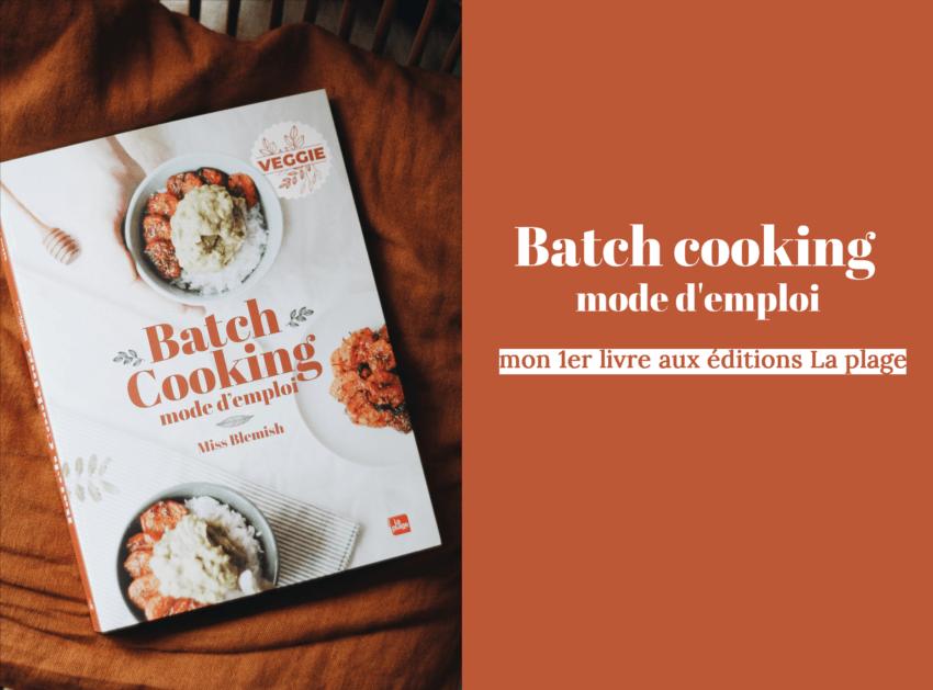 Batch cooking mode d'emploi miss blemish