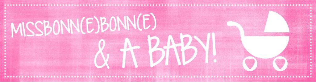 Ein Blog - ein Mamablog - rund um Babies, das Mama-Sein & mehr
