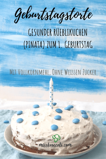Geburtstagskuchen Pinata Rüeblitorte Zum 1 Geburtstag Gesund
