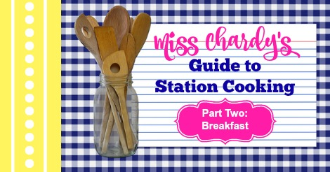 Miss Chardy's Guide to Station Cooking – Part 2 – Breakfast