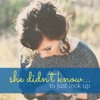 She didn't know, to just look up.