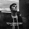 TOM GREGORY Rather be you