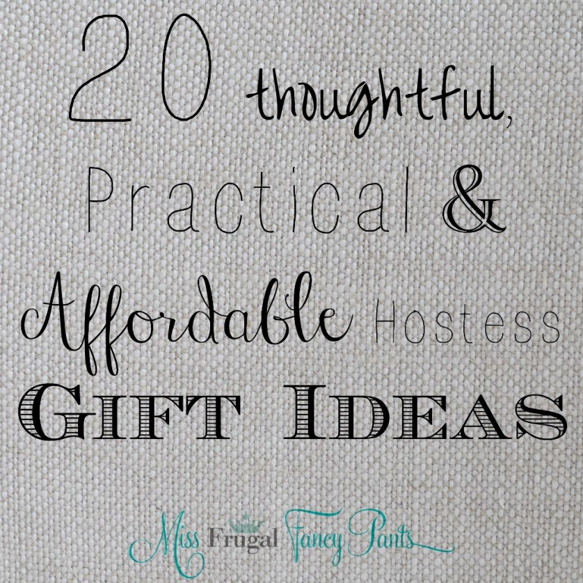 20 Frugal & Fancy Hostess Gift Ideas