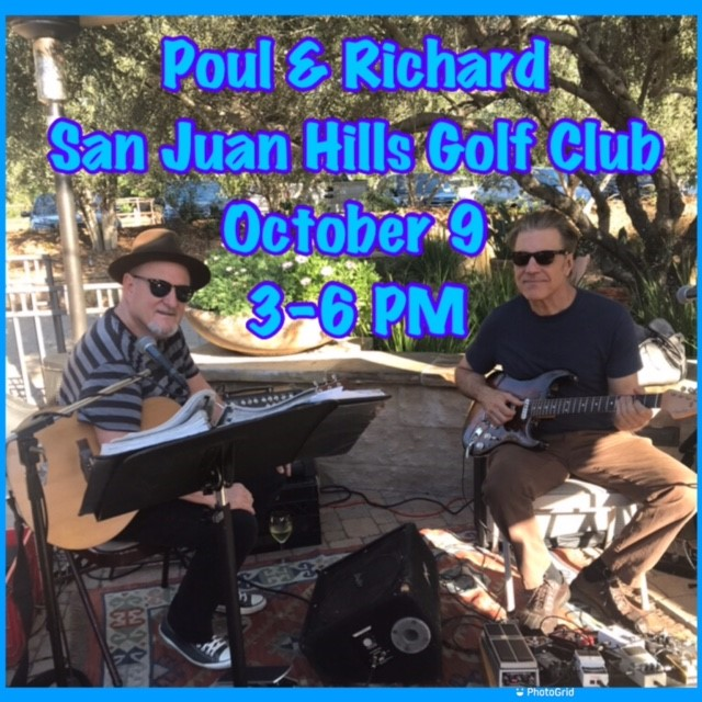 Poul & Richard at San Juan Hills Golf Club Oct. 9, 3-6 pm