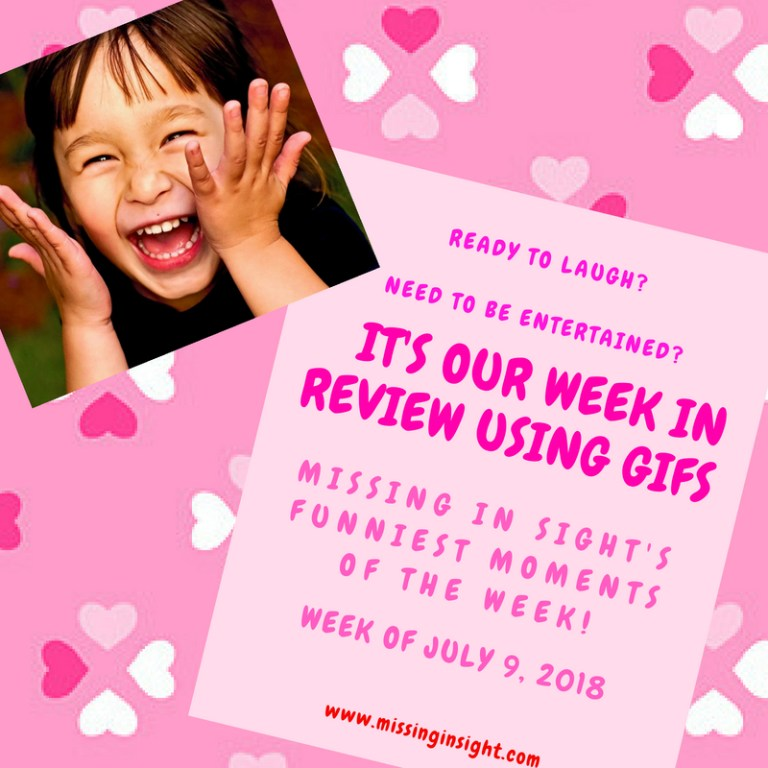 """Need to be entertained? Ready to laugh? It's our """"Week In Review Beginning July 9 Using Gifs"""""""