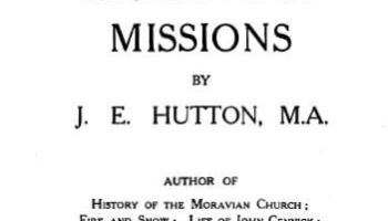 J.E. Hutton [1838-1937], A History of Moravian Missions