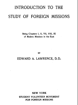 Edward A. Lawrence, Introduction to the Study of Foreign Missions.