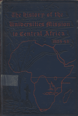 A.E.M. Anderson-Morshead [1845-1928], The History of the Universities' Mission to Central Africa 1859-1898, 2nd edn
