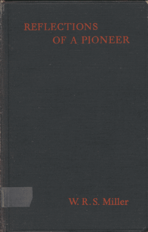 Reflections of a Pioneer Missionary by W.R.S. Miller