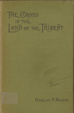 Harlan P. Beach [1854-1933], The Cross in the Land of the Trident or India From a Missionary Point of View