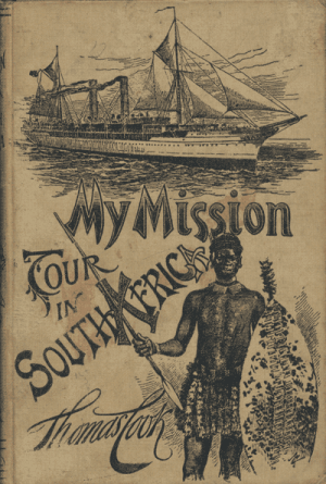 Thomas Cook [1859-1912], My Mission Tour in South Africa. A Record of Interesting Travel and Pentecostal Blessing