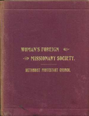 Mrs M.A. Miller, History of the Woman's Foreign Missionary Society of the Methodist Church