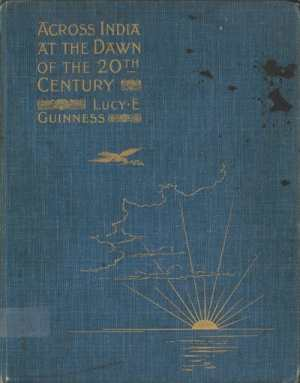 Lucy Evangeline Guinness [1865-1906], Across India at the Dawn of the 20th Century