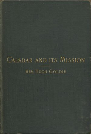 Hugh Goldie [1815-1895], Calabar and Its Mission