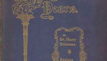 Harry Guinness [1835-1910], These Thirty Years. The Story of the R.B.M.U.