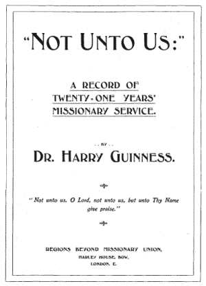"Henry Grattan Guinness, ""Not Unto Us"""