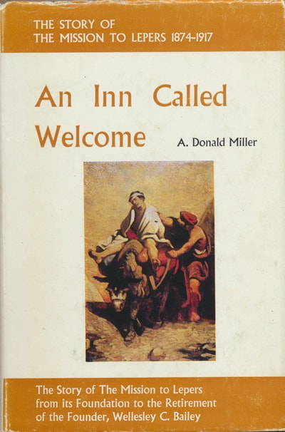 A. Donald Miller, An Inn Called Welcome. The Story of the Mission to Lepers 1874-1917