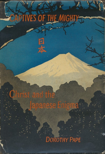 Dorothy Pape, Captives of the Mighty. Christ and the Japanese Enigma