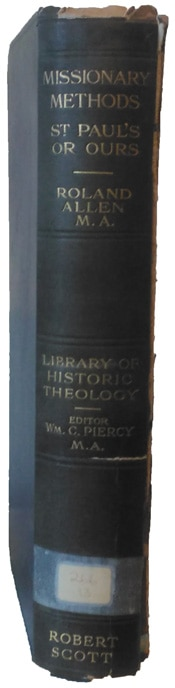 Roland Allen [1868-1947], Missionary Methods St. Paul's or Ours