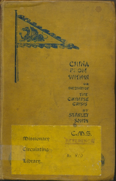 Stanley P. Smith [1861-1931], China From Within, or the Story of the Chinese Crisis, 2nd edn.