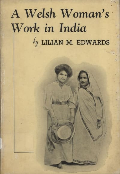 Cover: Lilian Mary Edwards [1877-1945], A Welsh Woman's Work in India