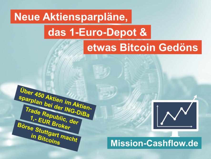 Viele neue Aktiensparpläne, das 1-Euro-Depot & etwas Bitcoins Gedöns