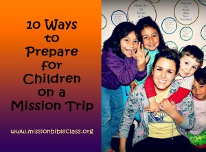 10 Ways to Prepare for Children on a Mission Trip