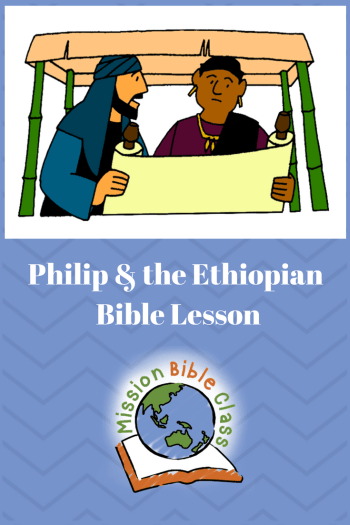 Philip Teaches the Man from Ethiopia – Mission Bible Class