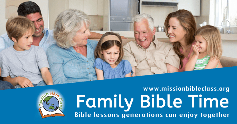 https://missionbibleclass.org/family-bible-time/about-family-bible-time/